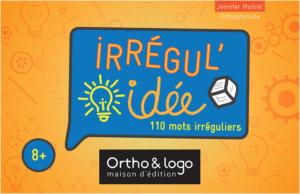 IRRÉGUL'idée - 110 mots irréguliers