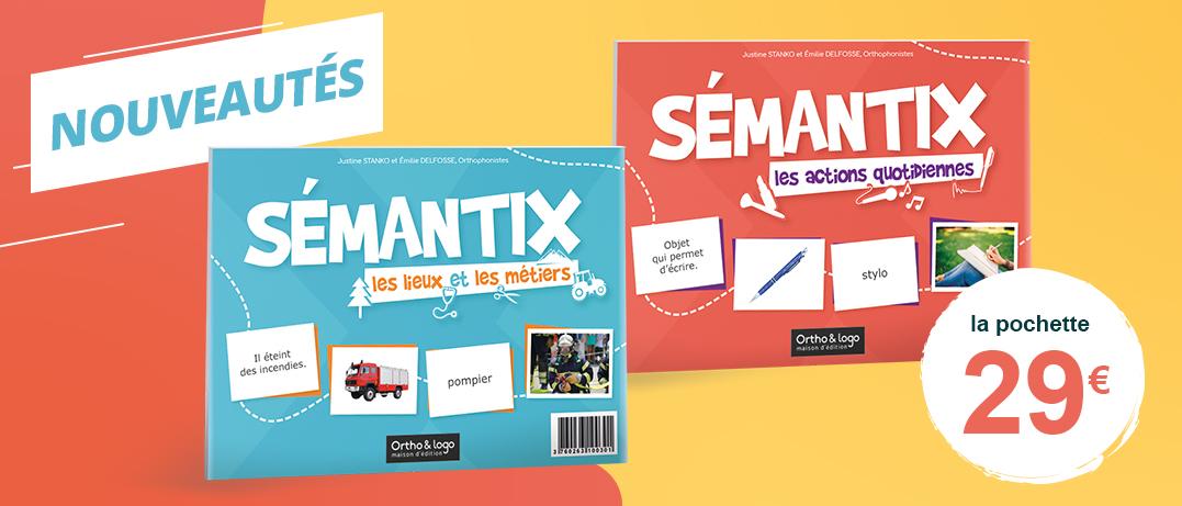 SÉMANTIX d'Ortho & logo - les pochettes
